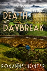Death at Daybreak ebook by Roxanne Hunter
