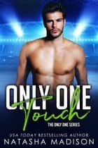 Only One Touch ebook by Natasha Madison