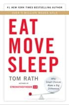 Eat Move Sleep ebook by Tom Rath