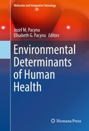 Environmental Determinants of Human Health ebook by Jozef M. Pacyna,Elisabeth G. Pacyna