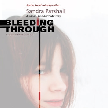 Bleeding Through - A Rachel Goddard Mystery audiobook by Sandra Parshall,Poisoned Pen Press