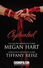 Captivated - Letting Go\Seize the Night ebook by Megan Hart, Tiffany Reisz