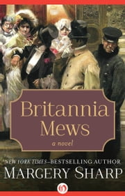 Britannia Mews - A Novel ebook by Margery Sharp