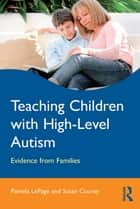 Teaching Children with High-Level Autism ebook by Pamela LePage,Susan Courey