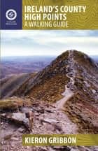 Ireland's County High Points ebook by