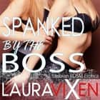Spanked by the Boss - Lesbian BDSM Erotica audiobook by Laura Vixen