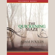 The Quickening Maze - A Novel audiobook by Adam Foulds