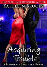 Acquiring Trouble ebook by Kathleen Brooks