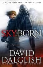 Skyborn - Seraphim, Book One ebook by David Dalglish