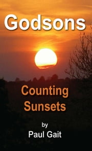 Godsons - Counting Sunsets ebook by Paul Gait