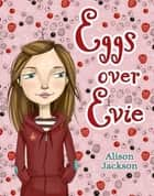 Eggs over Evie ebook by Alison Jackson,Tuesday Mourning