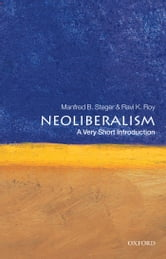 Neoliberalism: A Very Short Introduction ebook by Manfred B. Steger,Ravi K. Roy
