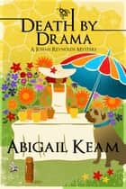 Death By Drama ebook by Abigail Keam