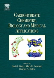 Carbohydrate Chemistry, Biology and Medical Applications ebook by Garg, Hari G.