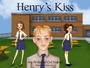 Henry's Kiss ebook by Amy Bridge,Carl England