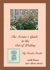 A Novice's Guide To The Art Of Writing ebook by Paula Freda