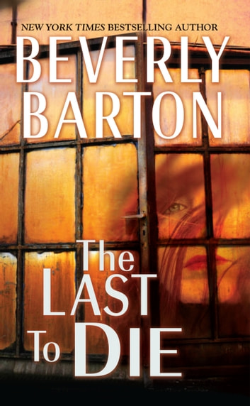 The Last To Die Ebook By Beverly Barton 9780786041077 Rakuten Kobo