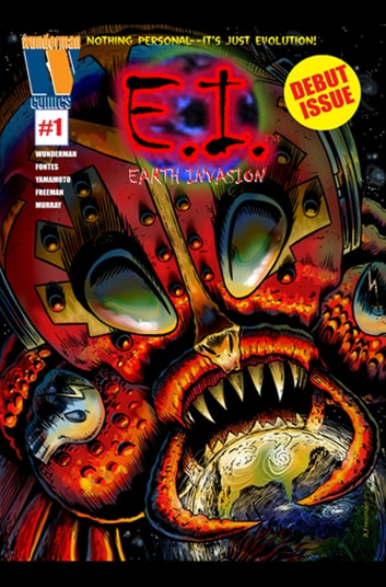 E.I. #1 - Earth Invasion - 13 July 2012 ebook by Nate Wunderman