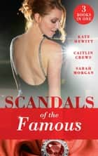 Scandals Of The Famous: The Scandalous Princess (The Santina Crown) / The Man Behind the Scars (The Santina Crown) / Defying the Prince (The Santina Crown) ebook by Kate Hewitt, Caitlin Crews, Sarah Morgan