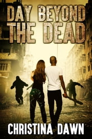 Day Beyond the Dead ebook by Christina Dawn