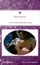 A Man Like Morgan Kane ebook by Barton Barton