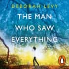 The Man Who Saw Everything audiobook by Deborah Levy