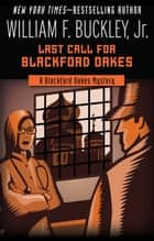 Last Call for Blackford Oakes ebook by William F. Buckley Jr.