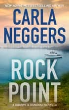 Rock Point: A Sharpe & Donovan Series Prequel Novella ebook by Carla Neggers