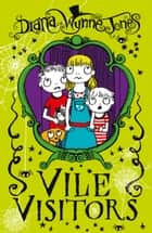 Vile Visitors ebook by Diana Wynne Jones