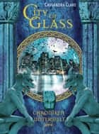 City of Glass - Chroniken der Unterwelt (3): ebook by Cassandra Clare, Heinrich Koop, Franca Fritz