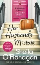 Her Husband's Mistake: A marriage, a secret, and a wife's choice... ebook by Sheila O'Flanagan