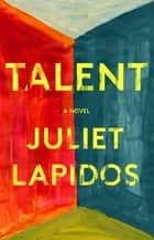 Talent ebook by Juliet Lapidos