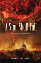 A Star Shall Fall ebook by Marie Brennan
