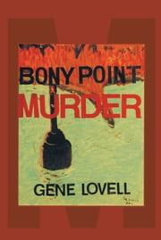 The Bony Point Murder ebook by Eugene Lovell