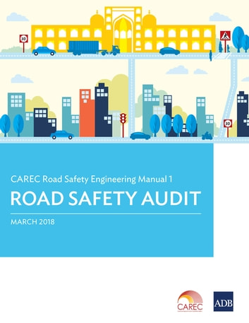 CAREC Road Safety Engineering Manual 1 - Road Safety Audit ebook by Asian Development Bank