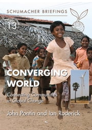 Converging World - Connecting Communities in Global Change ebook by John Pontin,Ian Roderick,Cletus Babu
