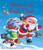 Aliens Love Panta Claus ebook by Ben Cort, Claire Freedman
