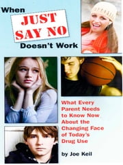 When Just Say NO Doesn't Work ebook by Joe Keil