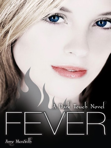 Dark Touch: Fever ebook by Amy Meredith