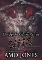 One Hundred & Thirty-Six Scars - The Devil's Own, #1 ebook by Amo Jones