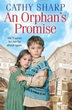 An Orphan's Promise (Button Street Orphans) ebook by Cathy Sharp