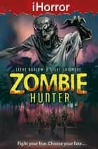 iHorror: Zombie Hunter ebook by Steve Barlow, Steve Skidmore, Paul Davidson