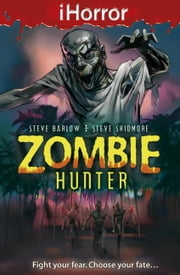 iHorror: Zombie Hunter ebook by Steve Barlow,Steve Skidmore,Paul Davidson