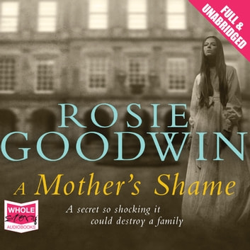A Mother's Shame 有聲書 by Rosie Goodwin