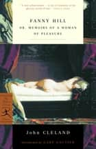 Fanny Hill - or, Memoirs of a Woman of Pleasure ebook by John Cleland, Gary Gautier
