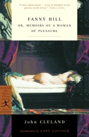 Fanny Hill - or, Memoirs of a Woman of Pleasure ebook by John Cleland,Gary Gautier