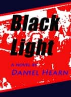 Black Light ebook by Dan Ahearn
