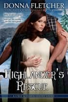 Highlander's Rescue A Cree & Dawn Short Story ebook by