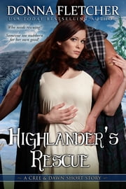 Highlander's Rescue A Cree & Dawn Short Story ebook by Donna Fletcher