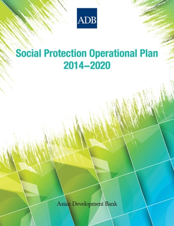 Social Protection Operational Plan 2014-2020 ebook by Asian Development Bank